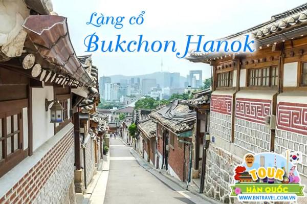 Khám phá làng cổ Bukchon Hanok ở chuyến du lịch Hàn Quốc