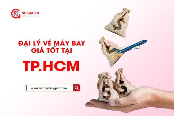 Đại lý vé máy bay giá tốt tại TP HCM